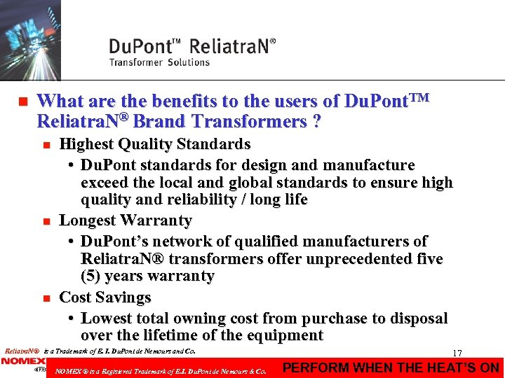 n What are the benefits to the users of Du. Pont. TM Reliatra. N®