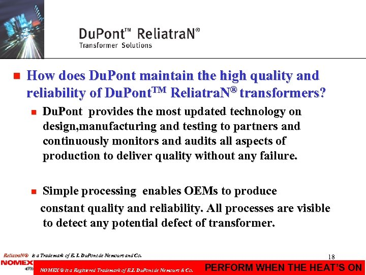 n How does Du. Pont maintain the high quality and reliability of Du. Pont.