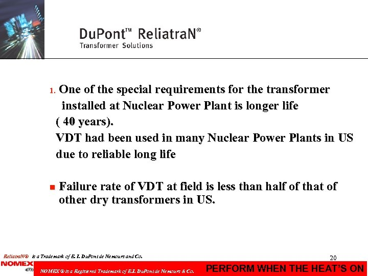 1. n One of the special requirements for the transformer installed at Nuclear Power