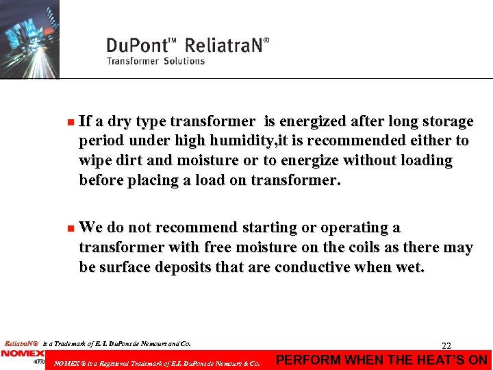 n If a dry type transformer is energized after long storage period under high