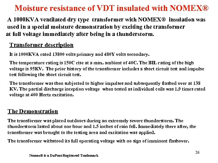 Moisture resistance of VDT insulated with NOMEX® A 1000 KVA ventilated dry type transformer