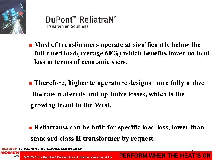n Most of transformers operate at significantly below the full rated load(average 60%) which