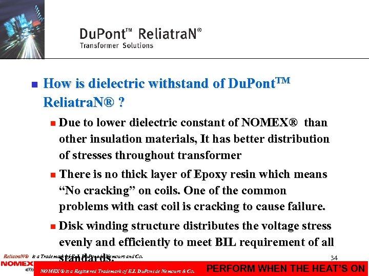 n How is dielectric withstand of Du. Pont. TM Reliatra. N® ? n Due