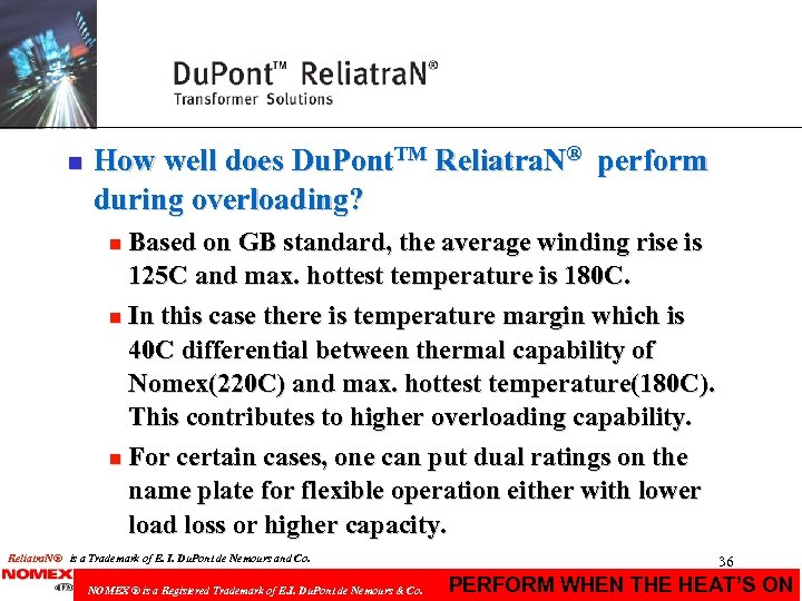 n How well does Du. Pont. TM Reliatra. N® perform during overloading? Based on