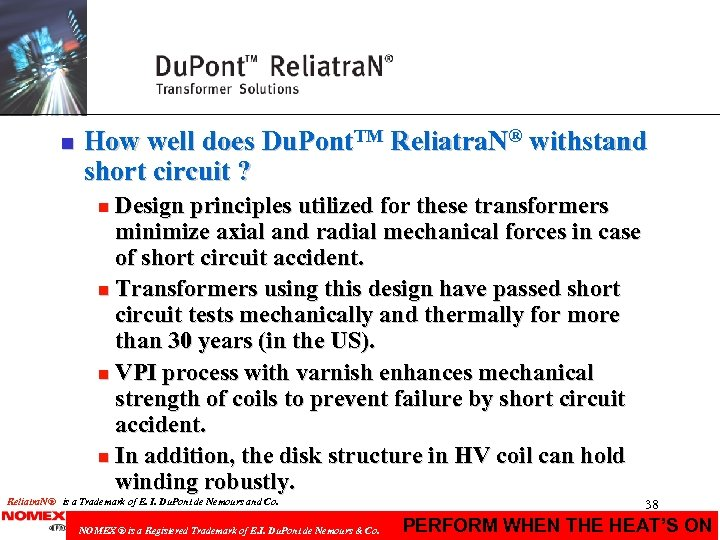 n How well does Du. Pont. TM Reliatra. N® withstand short circuit ? Design