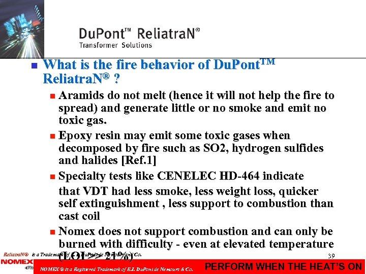 n What is the fire behavior of Du. Pont. TM Reliatra. N® ? Aramids