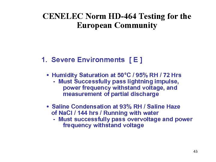 CENELEC Norm HD-464 Testing for the European Community 1. Severe Environments [ E ]