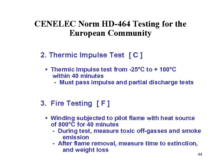 CENELEC Norm HD-464 Testing for the European Community 2. Thermic Impulse Test [ C
