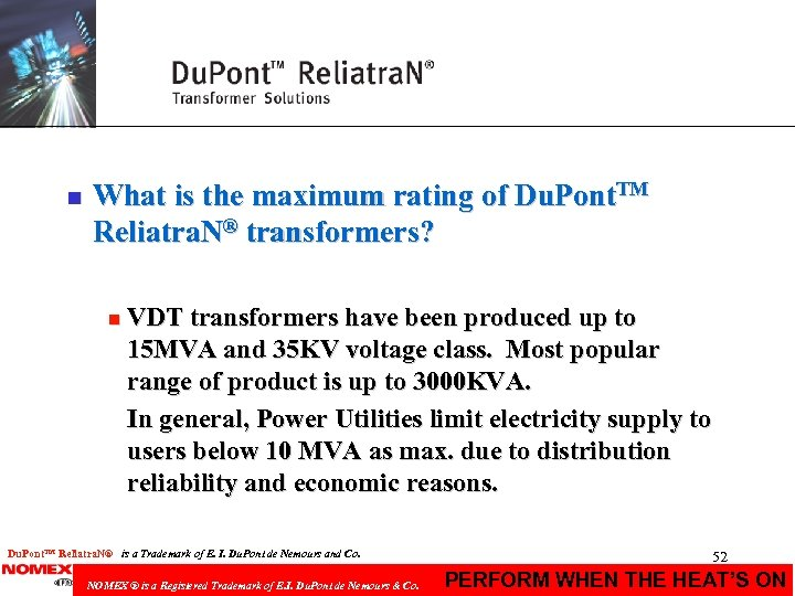 n What is the maximum rating of Du. Pont. TM Reliatra. N® transformers? n