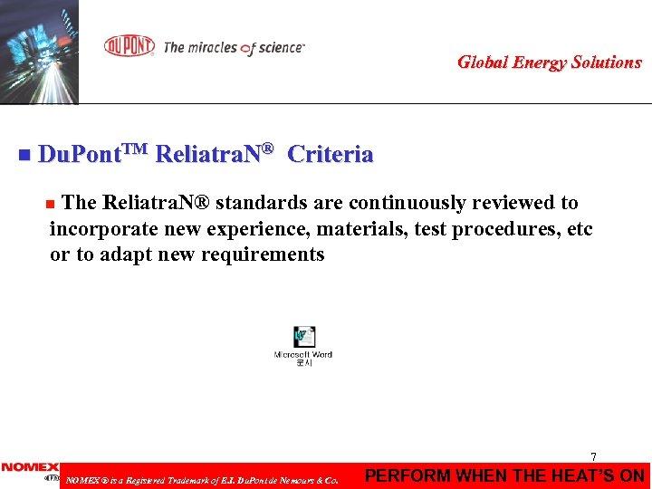 Global Energy Solutions n Du. Pont. TM Reliatra. N® Criteria The Reliatra. N® standards