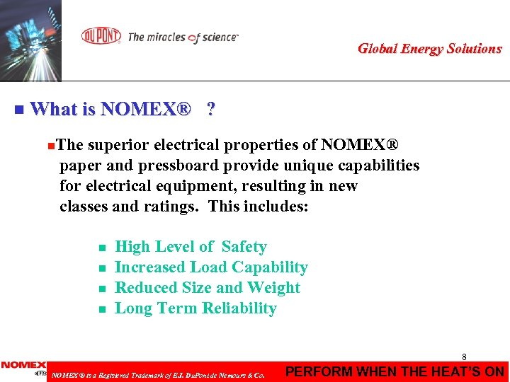 Global Energy Solutions n What is NOMEX® ? n. The superior electrical properties of