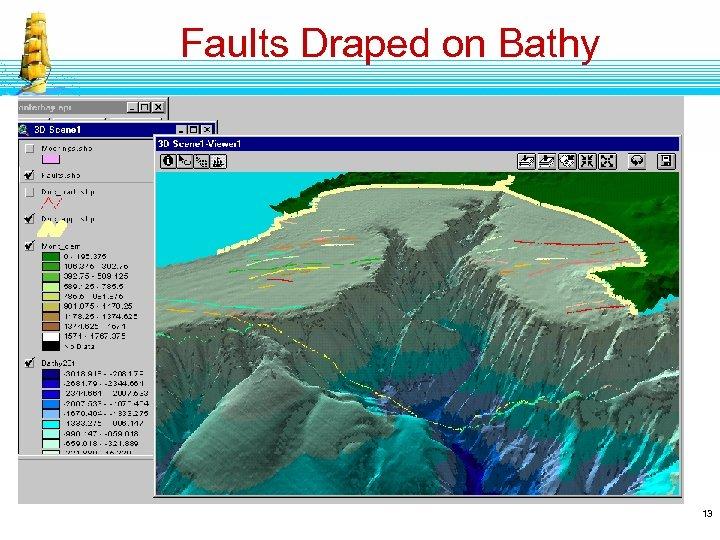 Faults Draped on Bathy 13