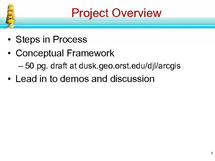 Project Overview • Steps in Process • Conceptual Framework – 50 pg. draft at