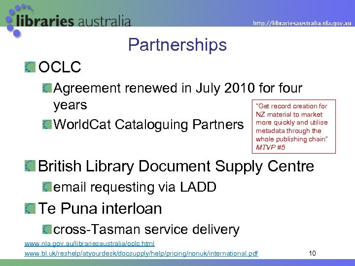 """Partnerships OCLC Agreement renewed in July 2010 for four """"Get record creation for years"""