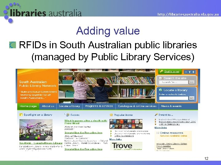 Adding value RFIDs in South Australian public libraries (managed by Public Library Services) 12