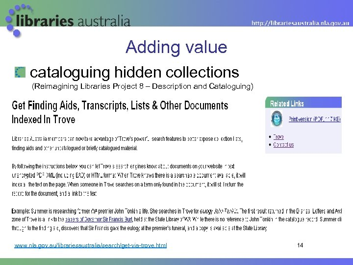 Adding value cataloguing hidden collections (Reimagining Libraries Project 8 – Description and Cataloguing) www.