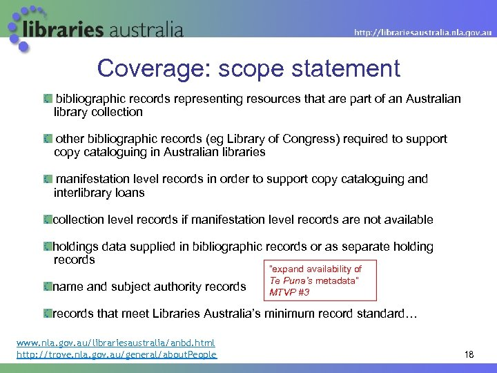 Coverage: scope statement bibliographic records representing resources that are part of an Australian library