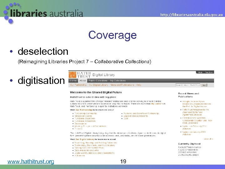 Coverage • deselection (Reimagining Libraries Project 7 – Collaborative Collections) • digitisation www. hathitrust.