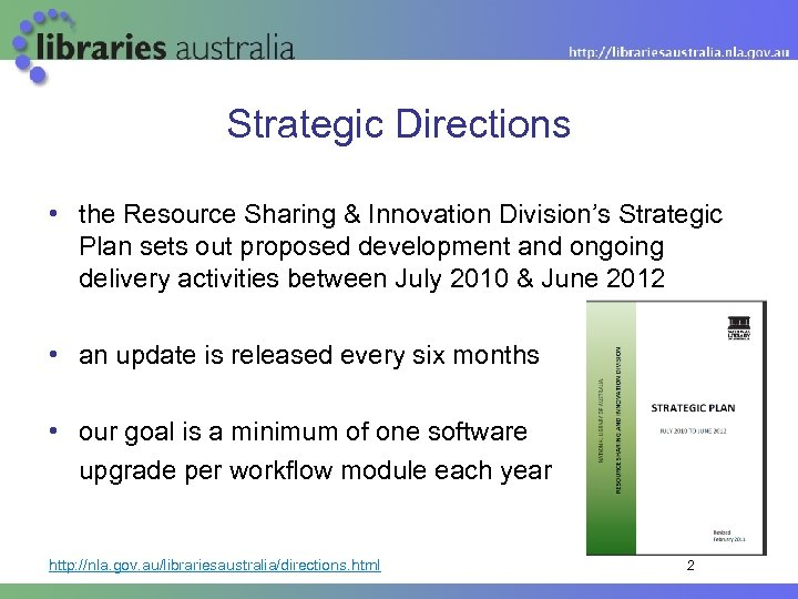 Strategic Directions • the Resource Sharing & Innovation Division's Strategic Plan sets out proposed