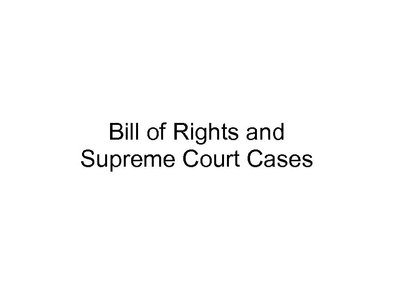Bill of Rights and Supreme Court Cases