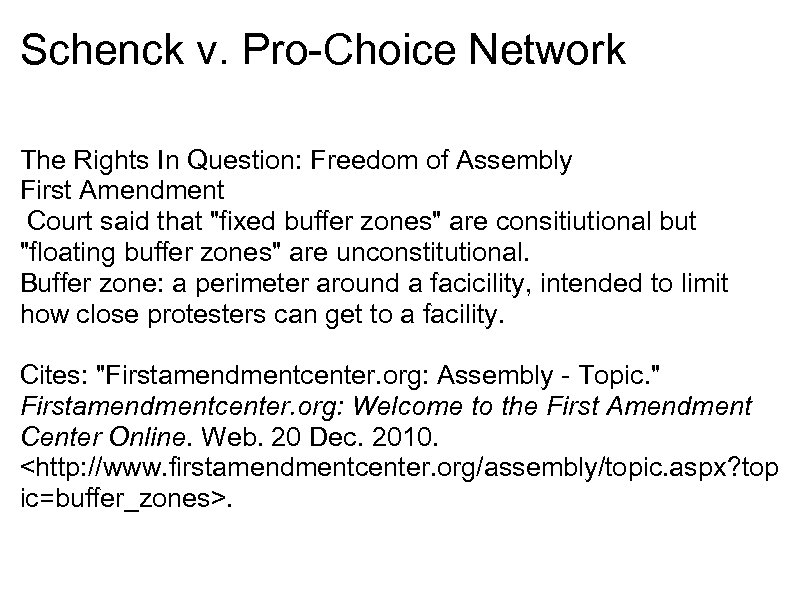 Schenck v. Pro-Choice Network The Rights In Question: Freedom of Assembly First Amendment Court