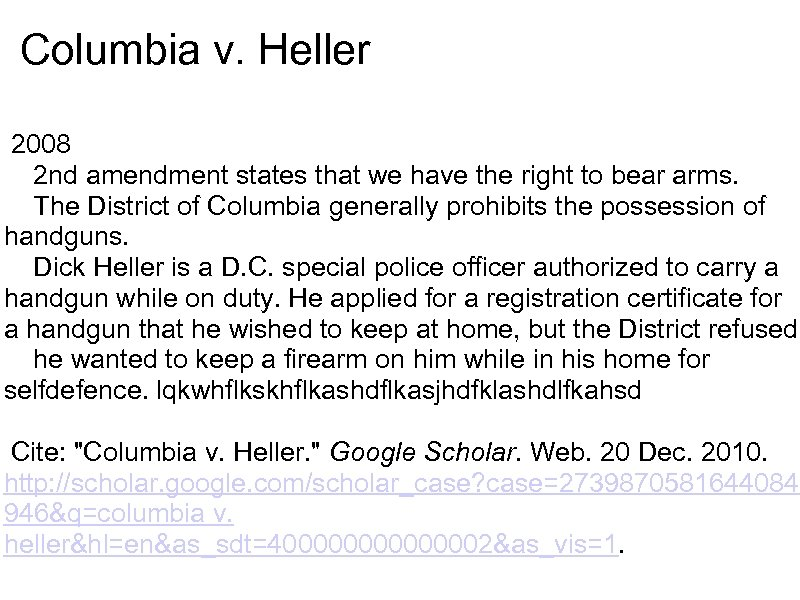 Columbia v. Heller 2008 2 nd amendment states that we have the right to