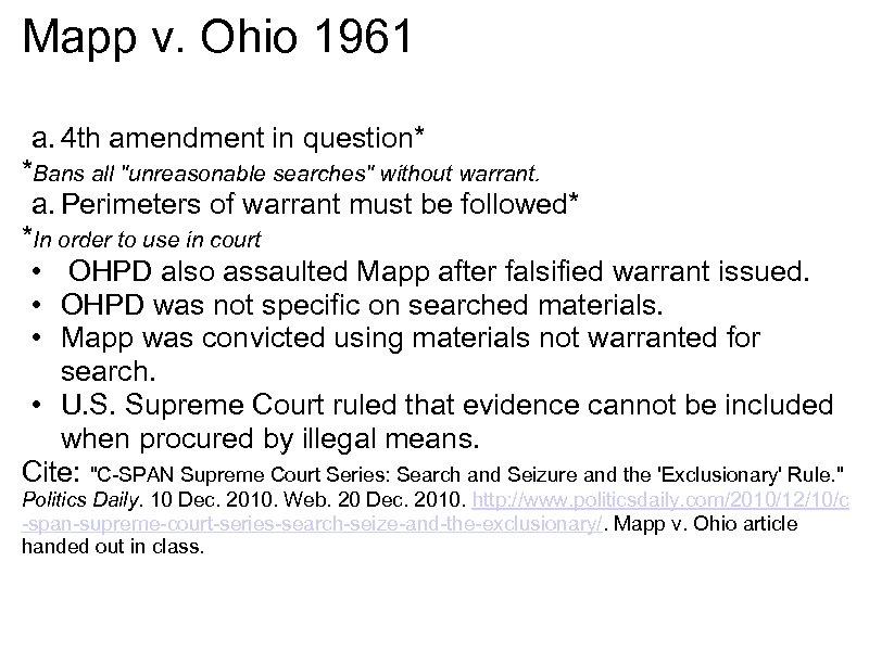 Mapp v. Ohio 1961 a. 4 th amendment in question* *Bans all