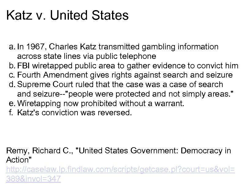 Katz v. United States a. In 1967, Charles Katz transmitted gambling information across state