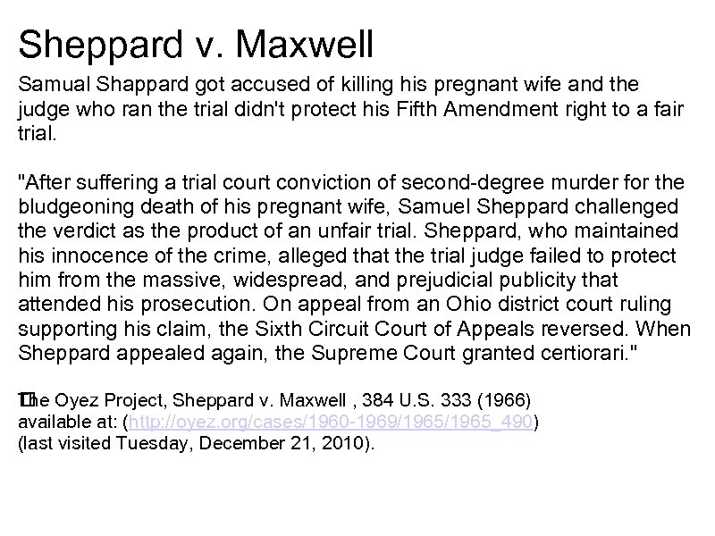 Sheppard v. Maxwell Samual Shappard got accused of killing his pregnant wife and the