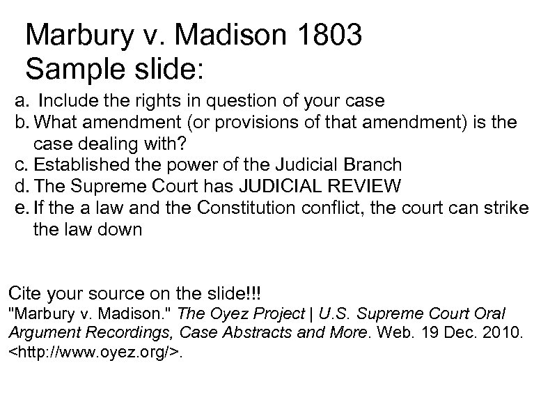 Marbury v. Madison 1803 Sample slide: a. Include the rights in question of your