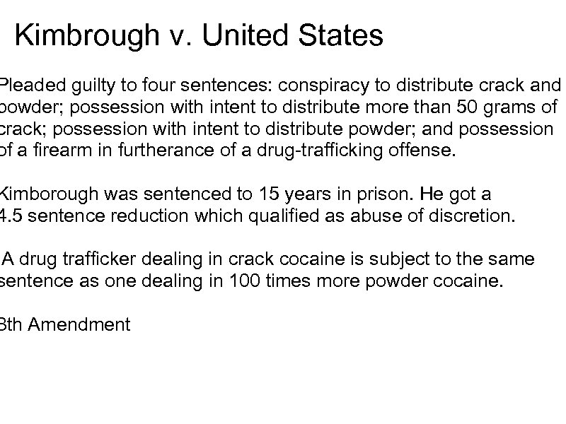 Kimbrough v. United States Pleaded guilty to four sentences: conspiracy to distribute crack and