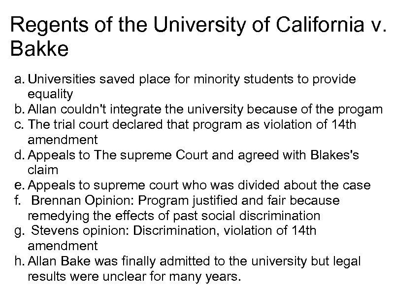 Regents of the University of California v. Bakke a. Universities saved place for minority