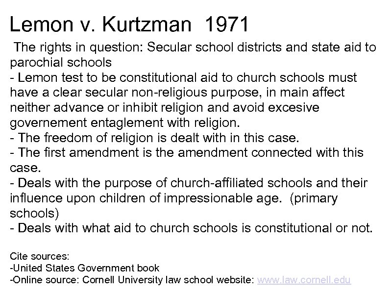 Lemon v. Kurtzman 1971 The rights in question: Secular school districts and state aid