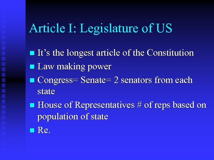Article I: Legislature of US It's the longest article of the Constitution n Law