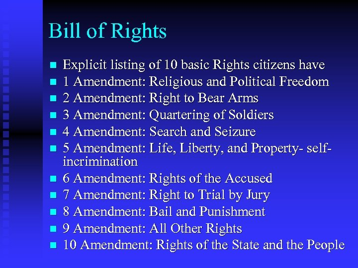 Bill of Rights n n n Explicit listing of 10 basic Rights citizens have