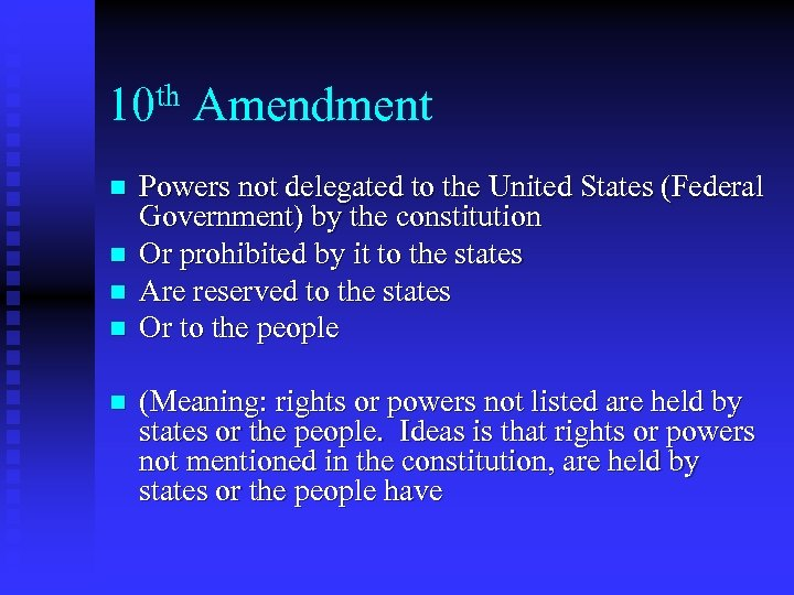 th Amendment 10 n n n Powers not delegated to the United States (Federal
