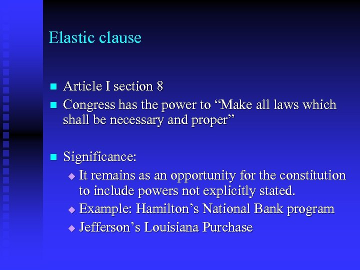 Elastic clause n n n Article I section 8 Congress has the power to