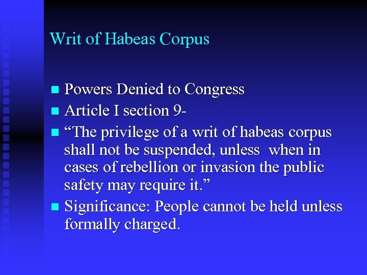 Writ of Habeas Corpus Powers Denied to Congress n Article I section 9 -