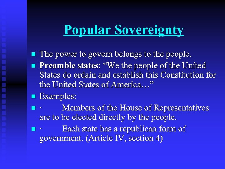 Popular Sovereignty n n n The power to govern belongs to the people. Preamble