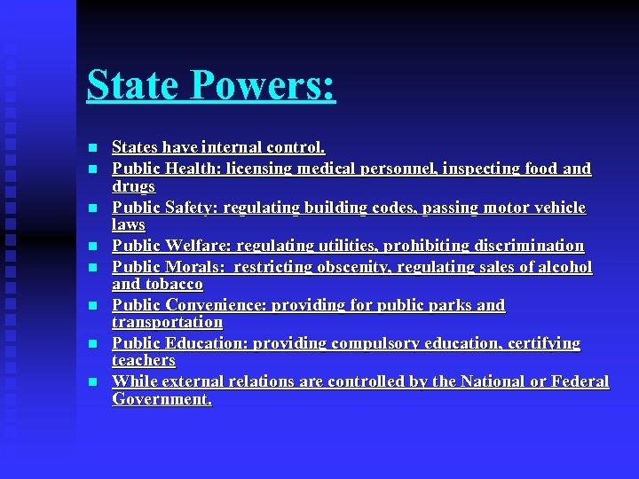 State Powers: n n n n States have internal control. Public Health: licensing medical