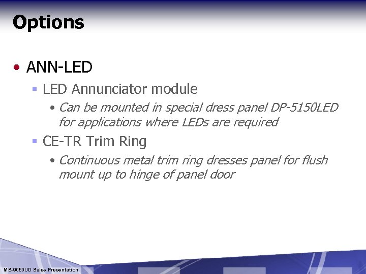 Options • ANN-LED § LED Annunciator module • Can be mounted in special dress