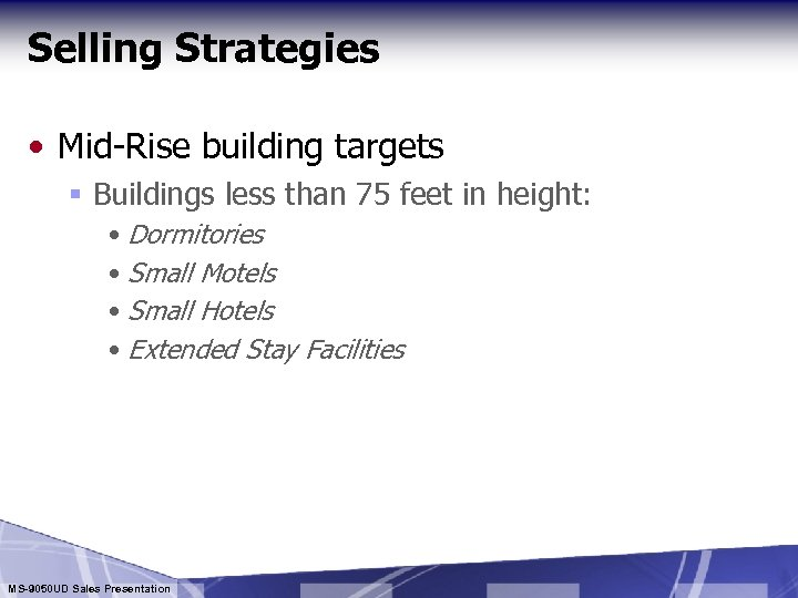 Selling Strategies • Mid-Rise building targets § Buildings less than 75 feet in height: