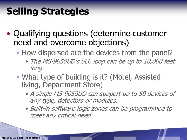 Selling Strategies • Qualifying questions (determine customer need and overcome objections) § How dispersed