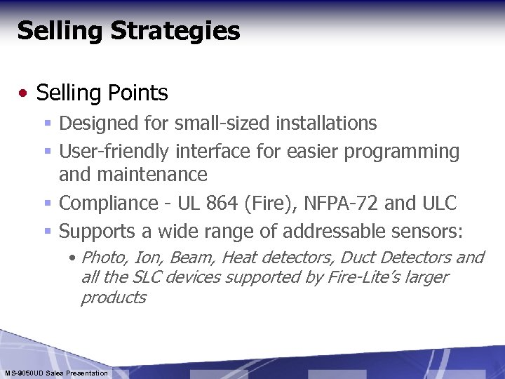 Selling Strategies • Selling Points § Designed for small-sized installations § User-friendly interface for