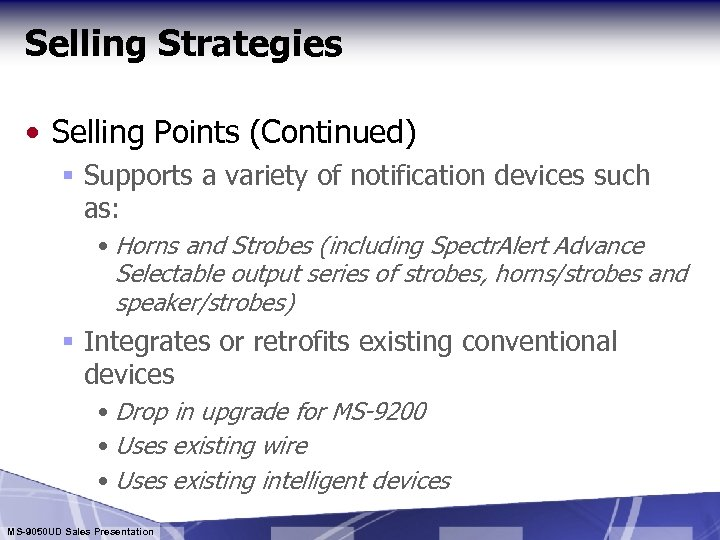 Selling Strategies • Selling Points (Continued) § Supports a variety of notification devices such
