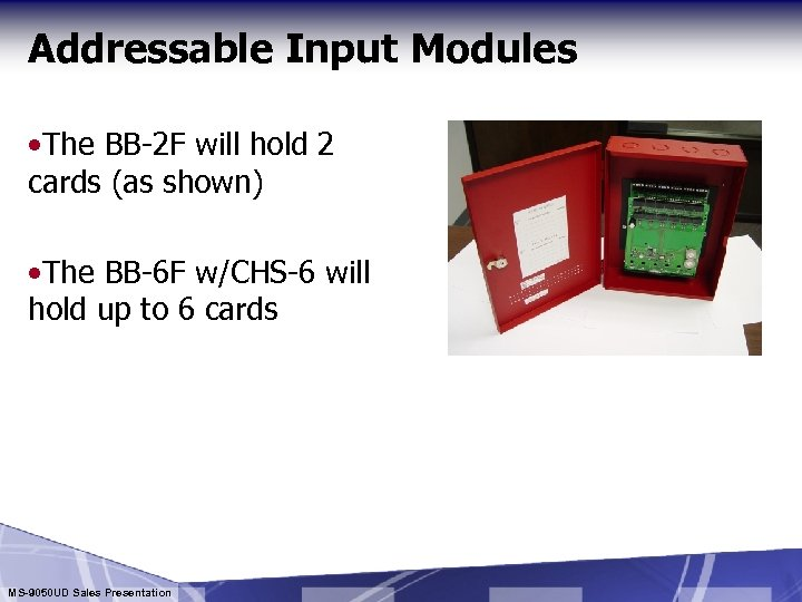 Addressable Input Modules • The BB-2 F will hold 2 cards (as shown) •