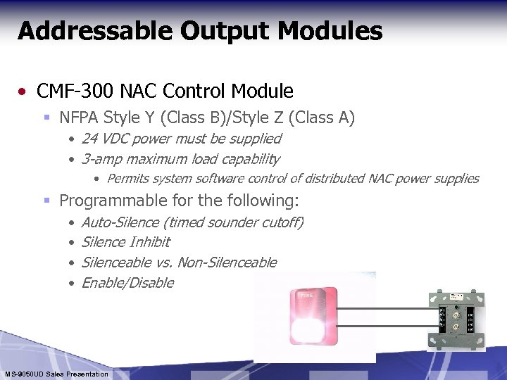Addressable Output Modules • CMF-300 NAC Control Module § NFPA Style Y (Class B)/Style