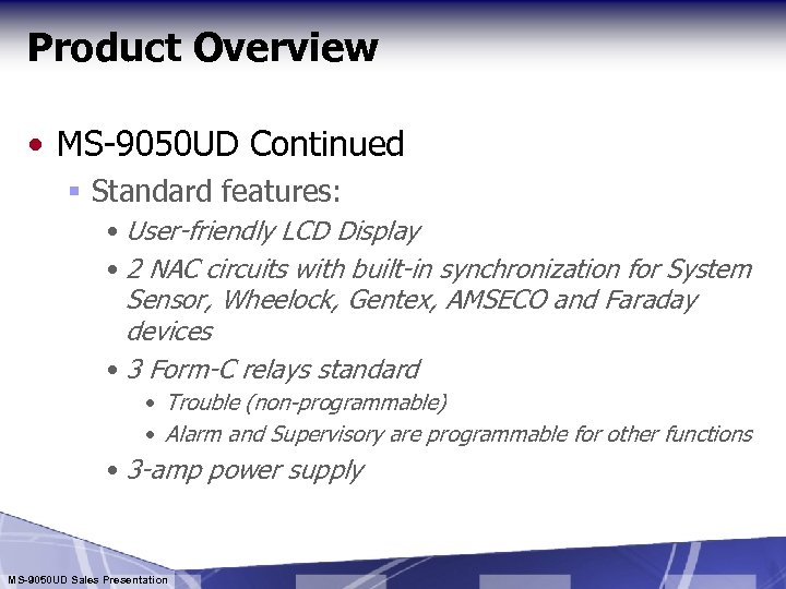 Product Overview • MS-9050 UD Continued § Standard features: • User-friendly LCD Display •