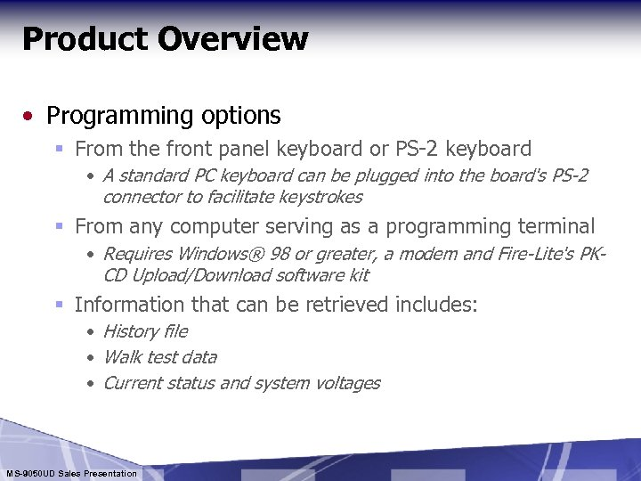 Product Overview • Programming options § From the front panel keyboard or PS-2 keyboard