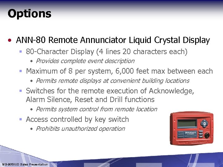 Options • ANN-80 Remote Annunciator Liquid Crystal Display § 80 -Character Display (4 lines